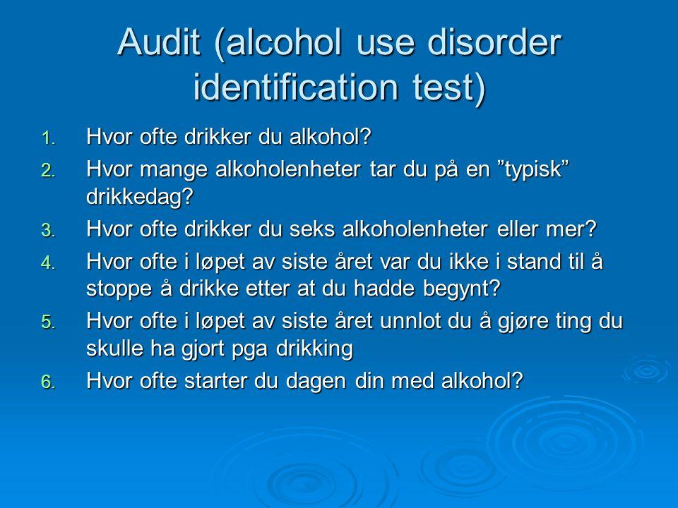 Audit (alcohol use disorder identification test) 7.