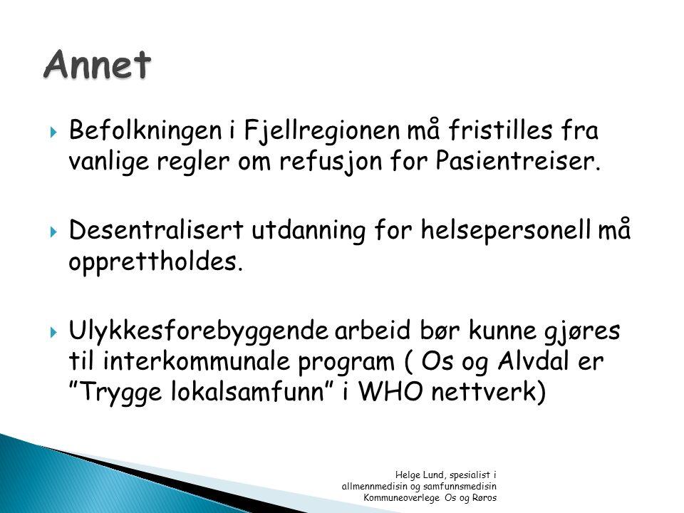  Befolkningen i Fjellregionen må fristilles fra vanlige regler om refusjon for Pasientreiser.  Desentralisert utdanning for helsepersonell må oppret