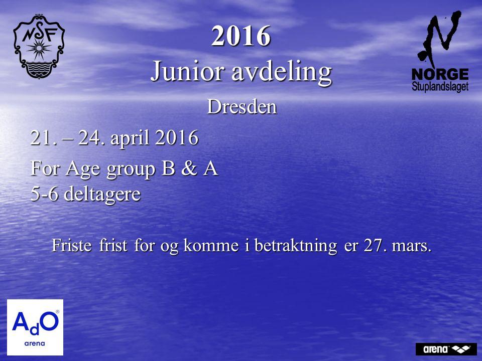 2016 Junior avdeling Dresden 21. – 24. april 2016 For Age group B & A 5-6 deltagere Friste frist for og komme i betraktning er 27. mars.
