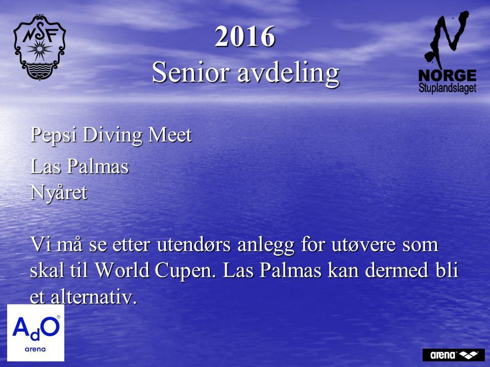 2016 Senior avdeling Pepsi Diving Meet Las Palmas Nyåret Vi må se etter utendørs anlegg for utøvere som skal til World Cupen. Las Palmas kan dermed bl
