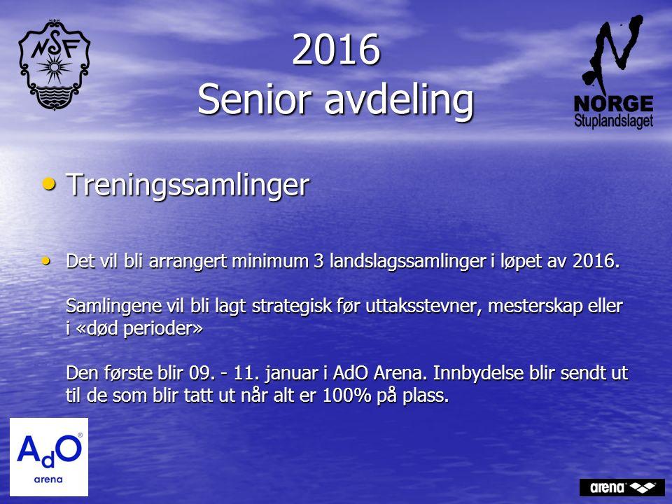 2016 Senior avdeling Treningssamlinger Treningssamlinger Det vil bli arrangert minimum 3 landslagssamlinger i løpet av 2016. Samlingene vil bli lagt s