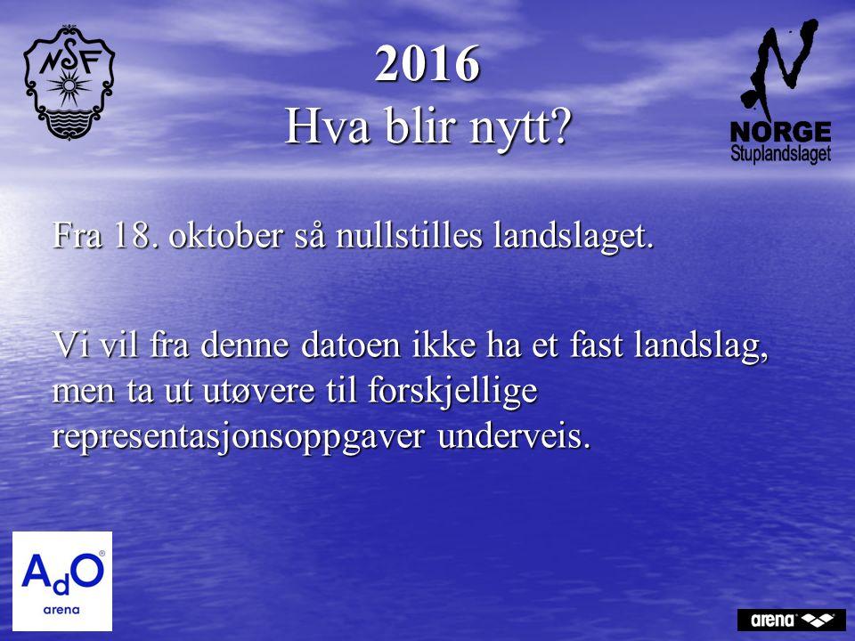 2016 Hva blir nytt. Fra 18. oktober så nullstilles landslaget.