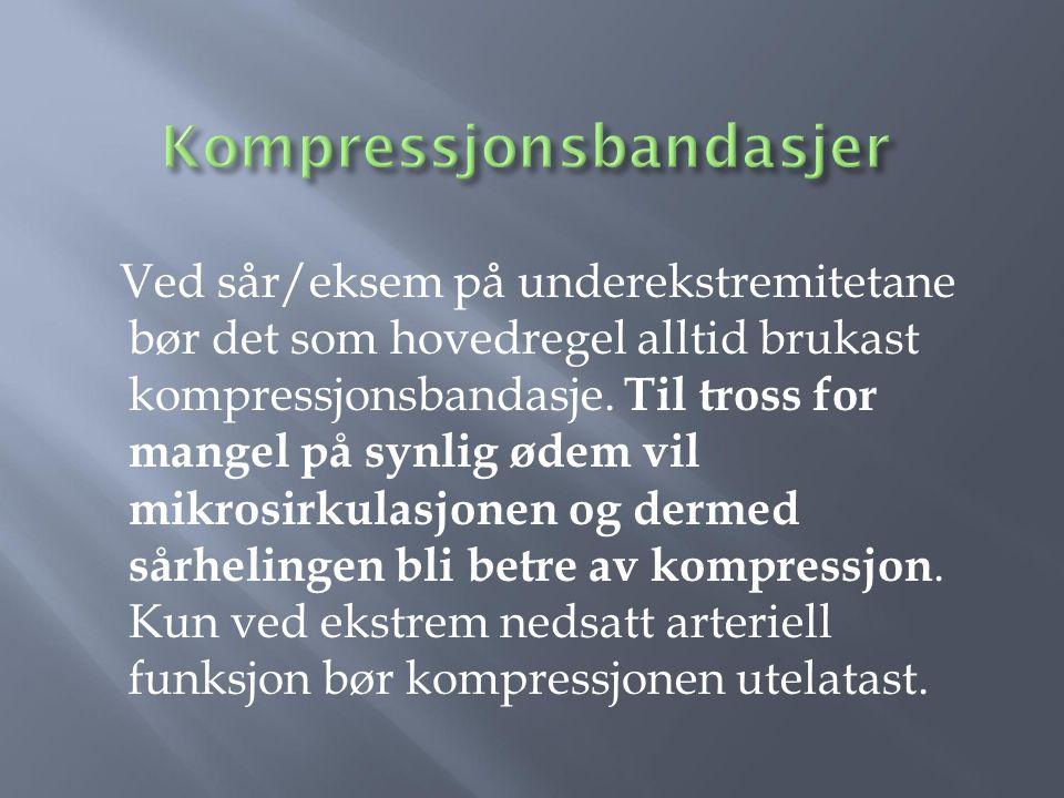 Ved sår/eksem på underekstremitetane bør det som hovedregel alltid brukast kompressjonsbandasje.
