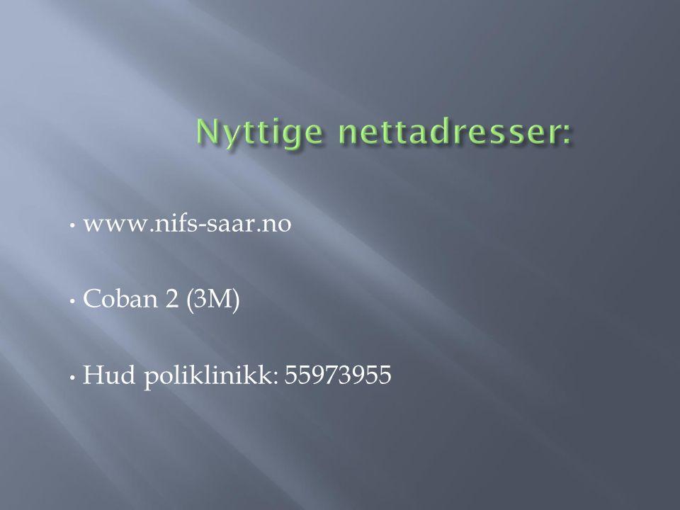 www.nifs-saar.no Coban 2 (3M) Hud poliklinikk: 55973955