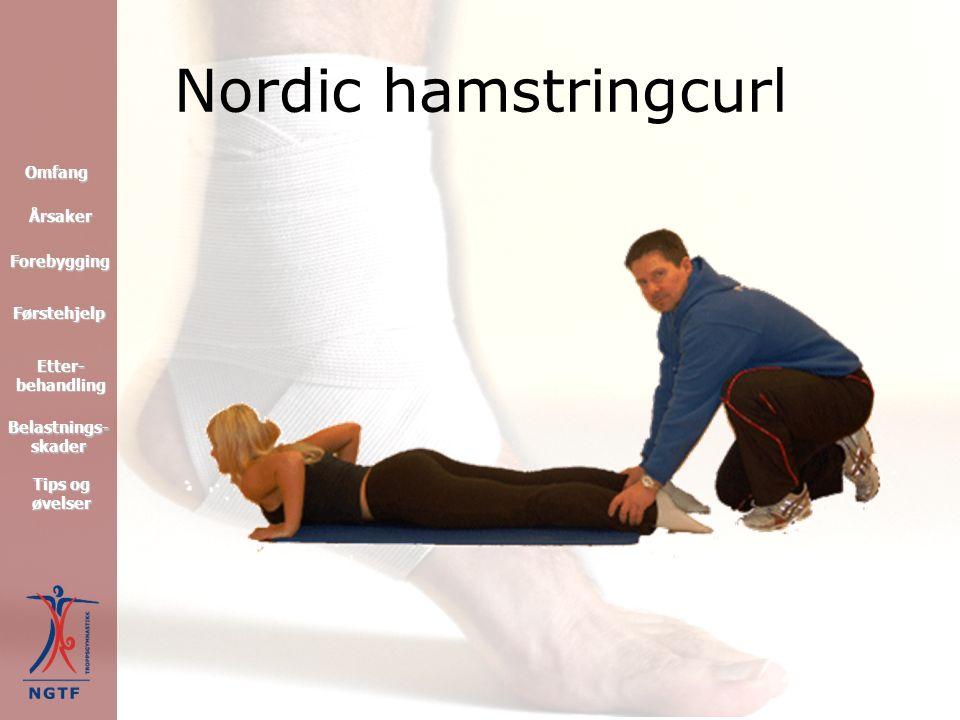 Nordic hamstringcurl Førstehjelp Forebygging Omfang Tips og øvelser Tips og øvelser Etter- behandling Etter- behandling Årsaker Belastnings- skader Belastnings- skader