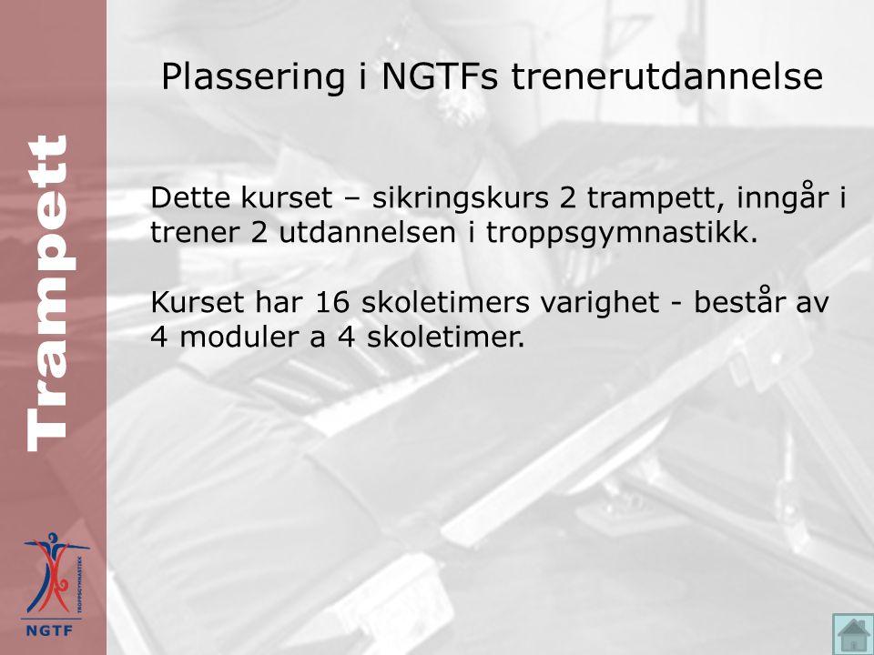 Plassering i NGTFs trenerutdannelse Dette kurset – sikringskurs 2 trampett, inngår i trener 2 utdannelsen i troppsgymnastikk.