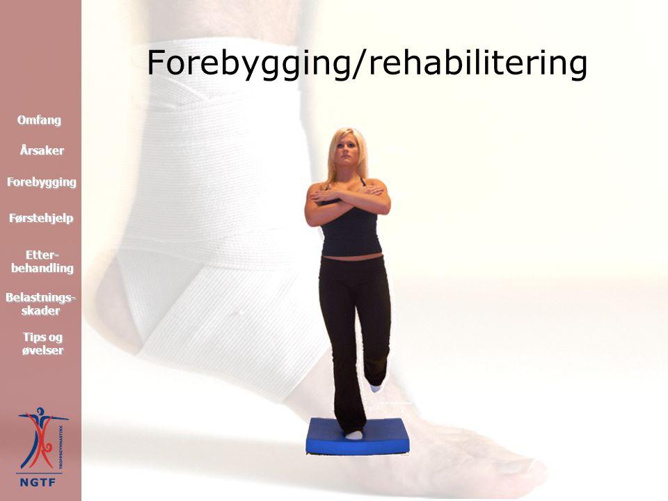 Ankelskade Etterbehandling: Bevegelsestrening Balansetrening Styrketrening Restriktiv trening Førstehjelp Forebygging Omfang Tips og øvelser Tips og øvelser Etter- behandling Etter- behandling Årsaker Belastnings- skader Belastnings- skader