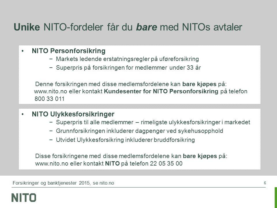 6 NITO Personforsikring – Markets ledende erstatningsregler på uføreforsikring – Superpris på forsikringen for medlemmer under 33 år Denne forsikringe