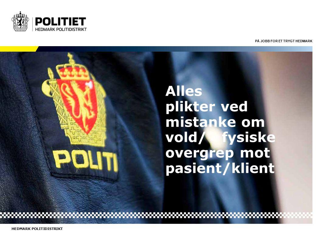 Hedmark politidistrikt På jobb for et trygt Hedmark18.09.2016 Side 2 FRYKT FOR Å VARSLE.
