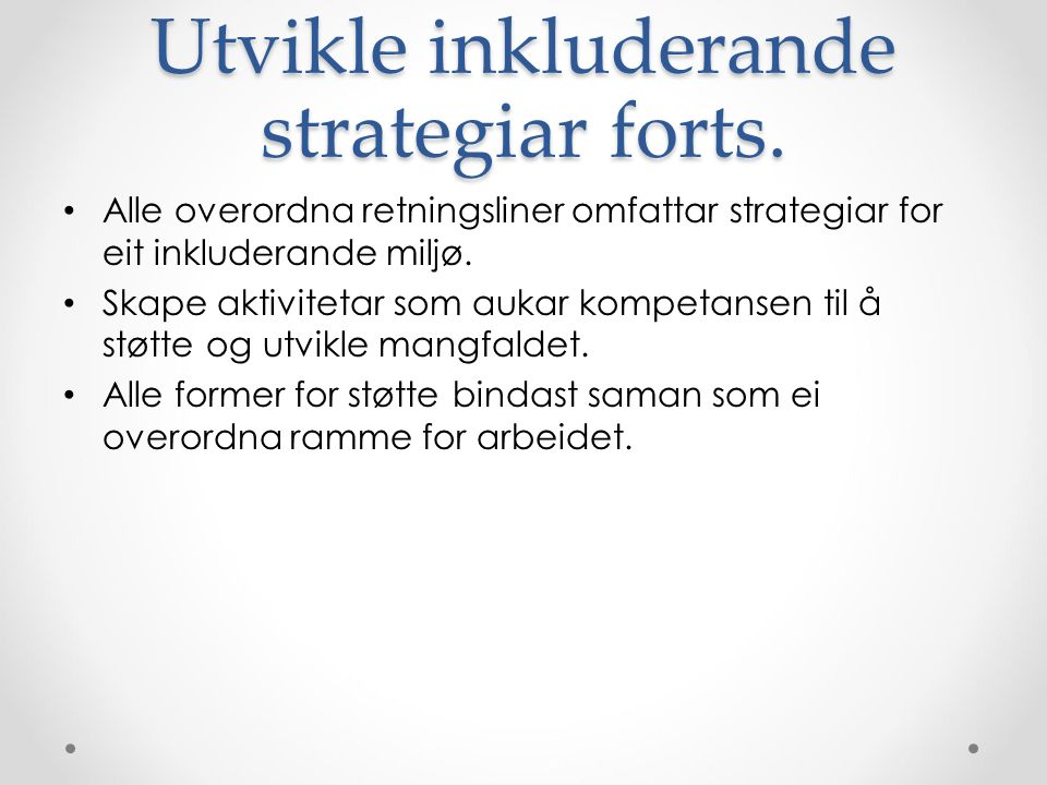 Utvikle inkluderande strategiar forts.