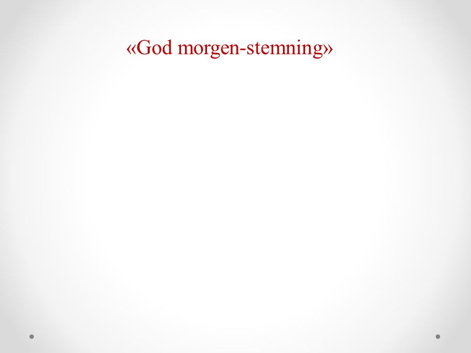 «God morgen-stemning»
