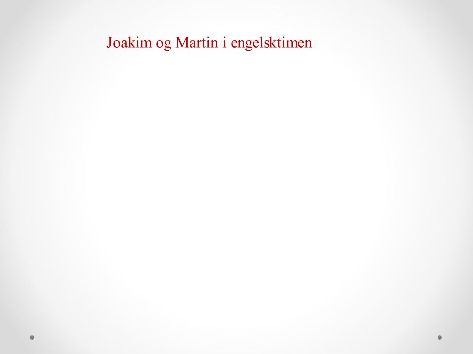 Joakim og Martin i engelsktimen