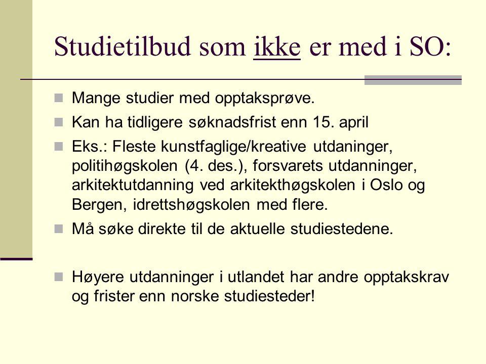 Studietilbud som ikke er med i SO: Mange studier med opptaksprøve.