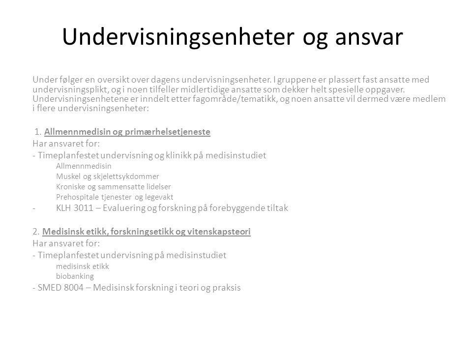 Undervisningsenheter og ansvar Under følger en oversikt over dagens undervisningsenheter.