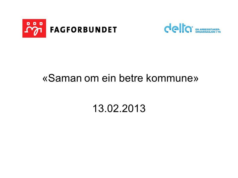 «Saman om ein betre kommune» 13.02.2013