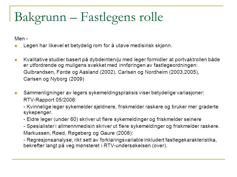 Bakgrunn – Fastlegens rolle Men - Legen har likevel et betydelig rom for å utøve medisinsk skjønn. Kvalitative studier basert på dybdeintervju med leg