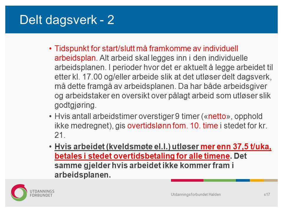 Delt dagsverk - 2 Tidspunkt for start/slutt må framkomme av individuell arbeidsplan. Alt arbeid skal legges inn i den individuelle arbeidsplanen. I pe