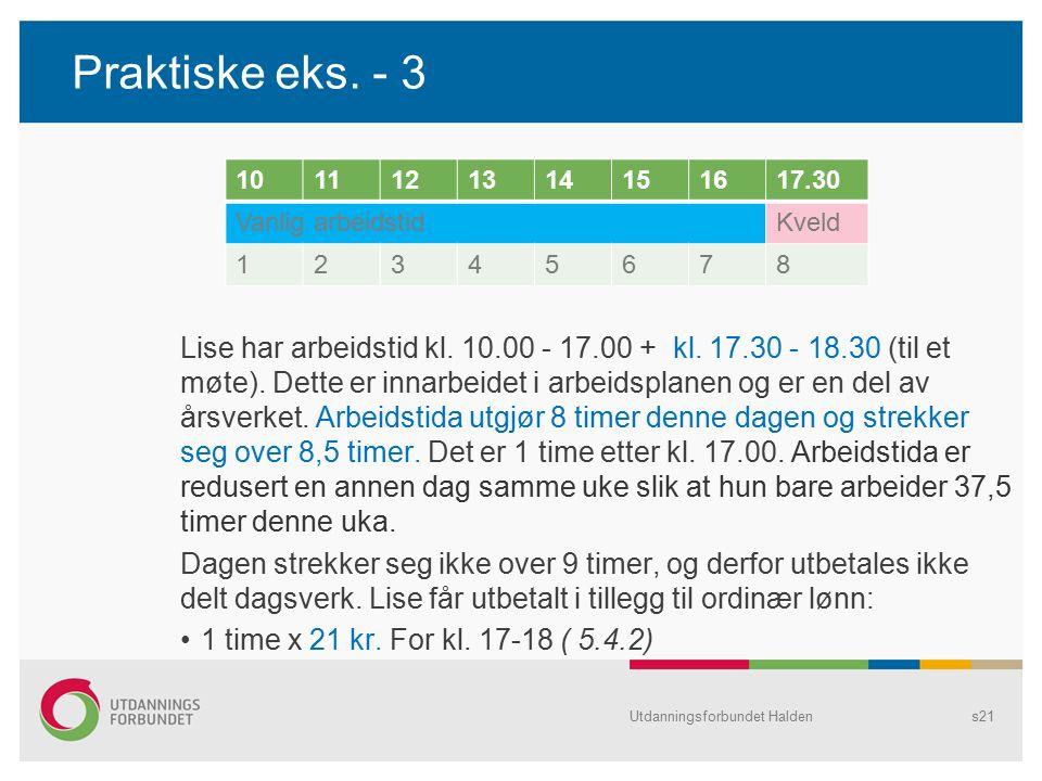 Praktiske eks. - 3 Lise har arbeidstid kl. 10.00 - 17.00 + kl.