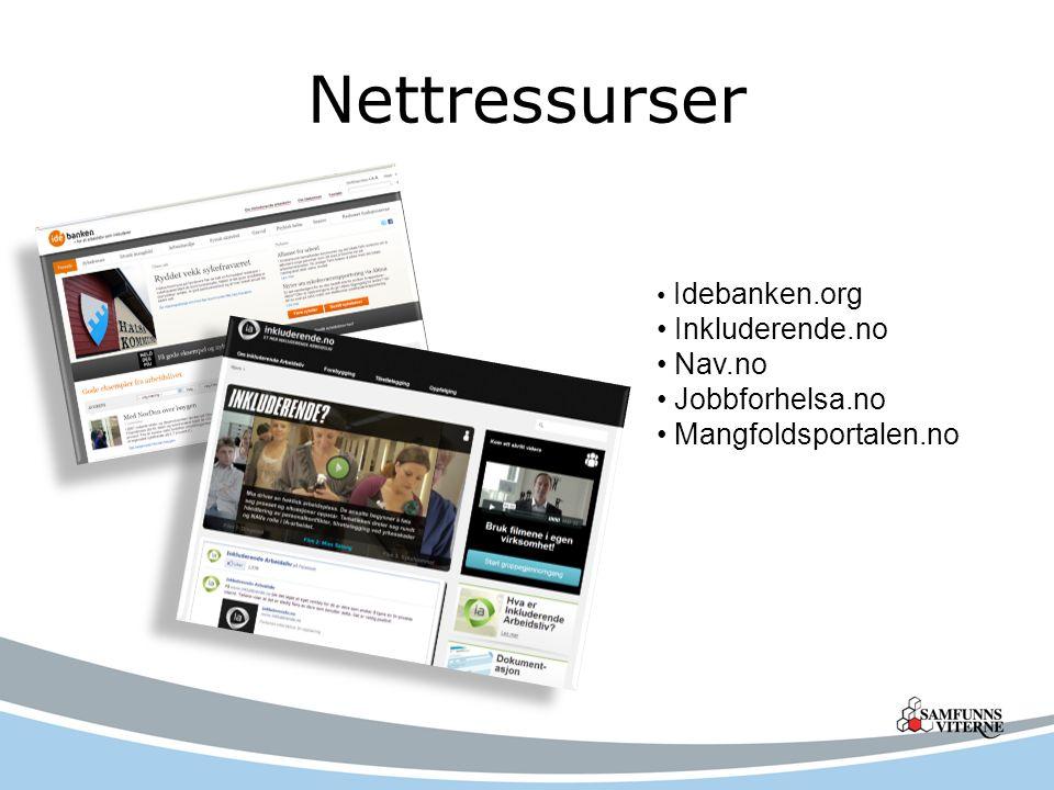 Nettressurser Idebanken.org Inkluderende.no Nav.no Jobbforhelsa.no Mangfoldsportalen.no