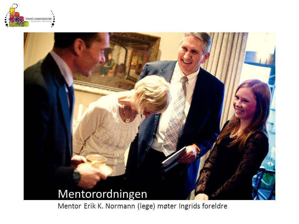 Mentorordningen Mentor Erik K. Normann (lege) møter Ingrids foreldre