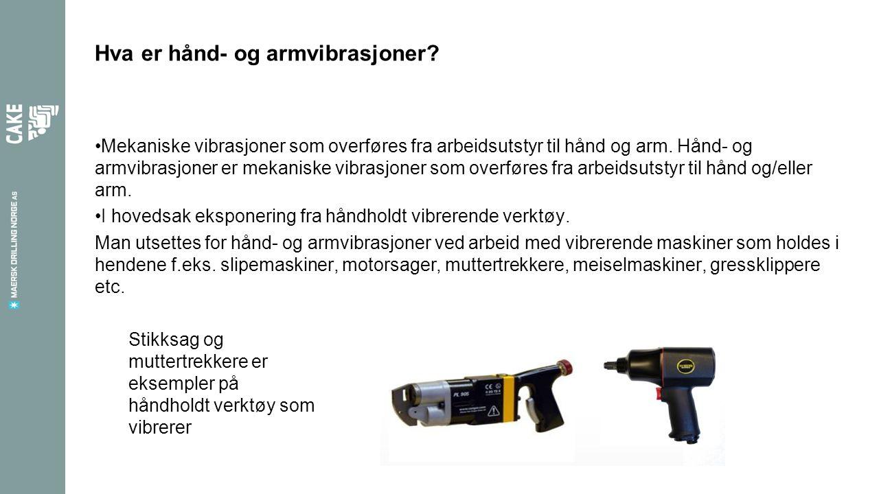 Hva er hånd- og armvibrasjoner? Mekaniske vibrasjoner som overføres fra arbeidsutstyr til hånd og arm. Hånd- og armvibrasjoner er mekaniske vibrasjone