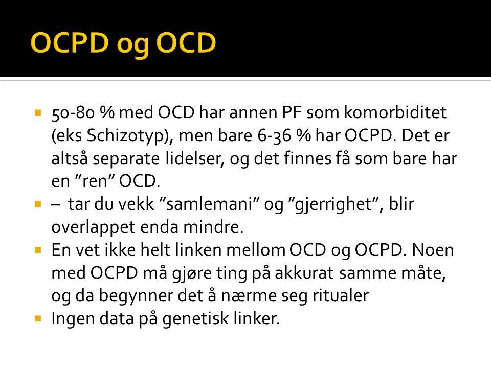  50-80 % med OCD har annen PF som komorbiditet (eks Schizotyp), men bare 6-36 % har OCPD.