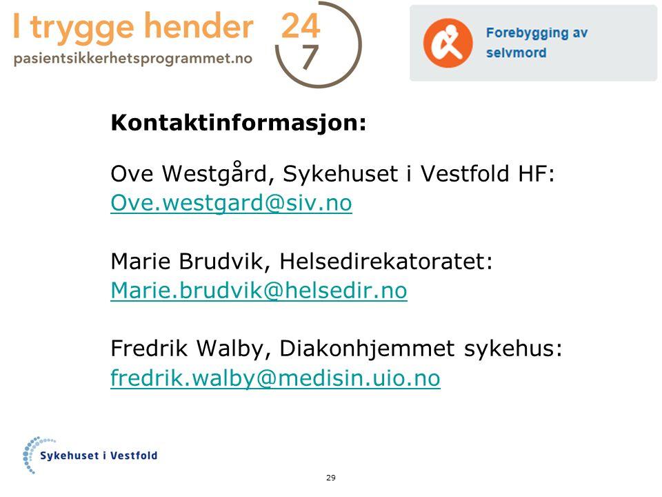 Kontaktinformasjon: Ove Westgård, Sykehuset i Vestfold HF: Ove.westgard@siv.no Marie Brudvik, Helsedirekatoratet: Marie.brudvik@helsedir.no Fredrik Wa