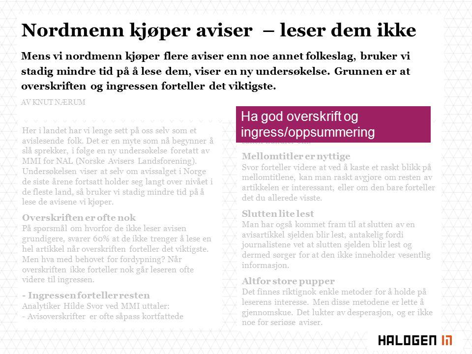 Nordmenn kjøper aviser – leser dem ikke Mens vi nordmenn kjøper flere aviser enn noe annet folkeslag, bruker vi stadig mindre tid på å lese dem, viser