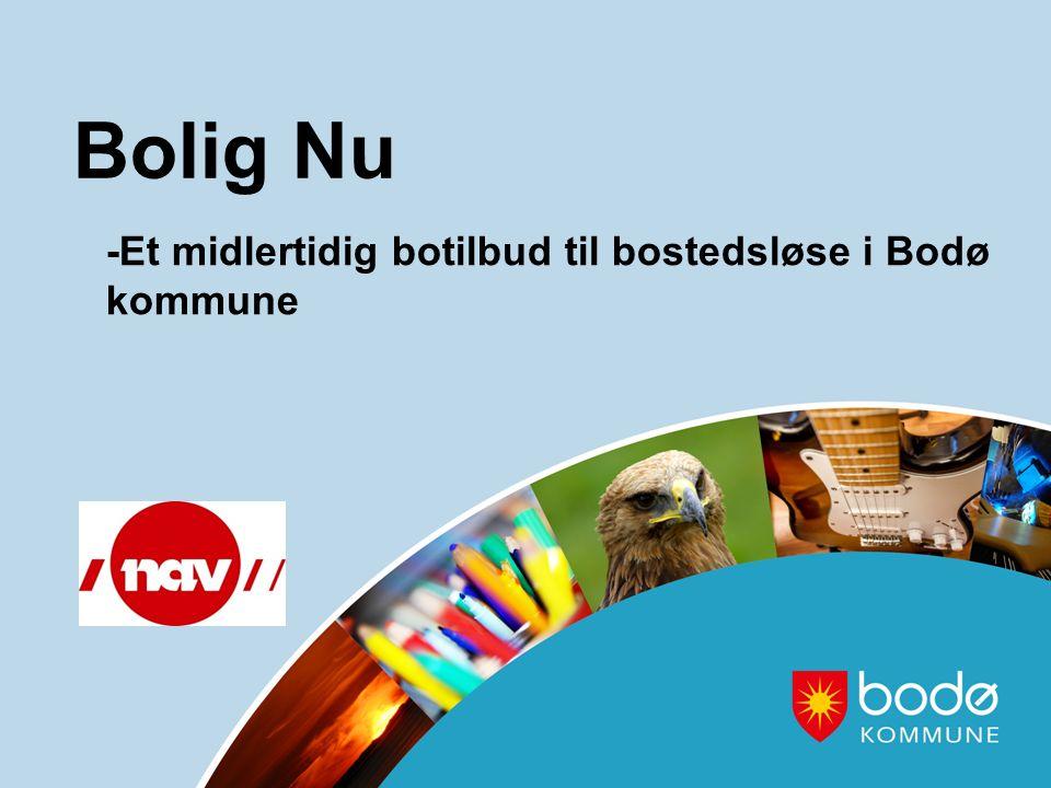 Bolig Nu -Et midlertidig botilbud til bostedsløse i Bodø kommune
