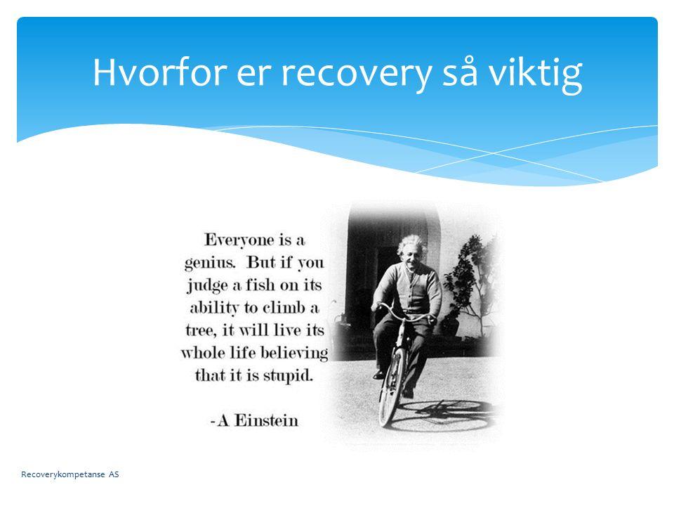 Hvorfor er recovery så viktig Recoverykompetanse AS