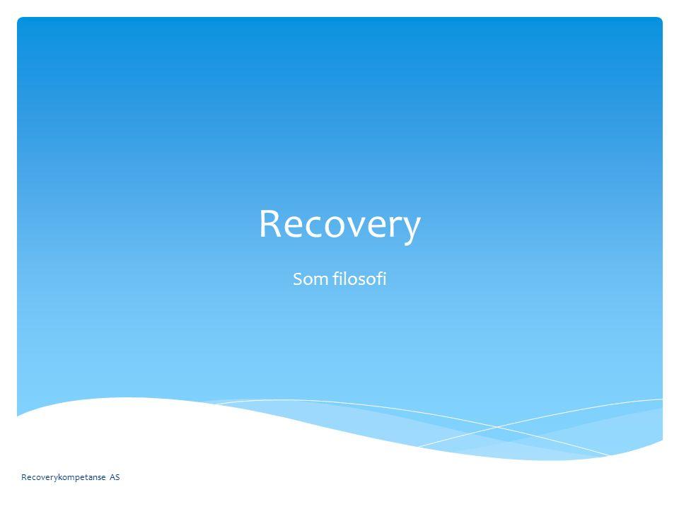 Recovery Som filosofi Recoverykompetanse AS
