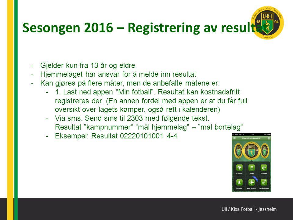 Sesongen 2016 – Registrering av resultat -Gjelder kun fra 13 år og eldre -Hjemmelaget har ansvar for å melde inn resultat -Kan gjøres på flere måter, men de anbefalte måtene er: -1.