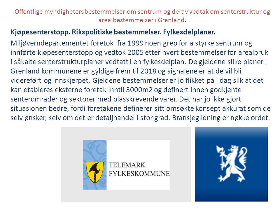 Offentlige myndigheters bestemmelser om sentrum og derav vedtak om senterstruktur og arealbestemmelser i Grenland. Kjøpesenterstopp. Rikspolitiske bes