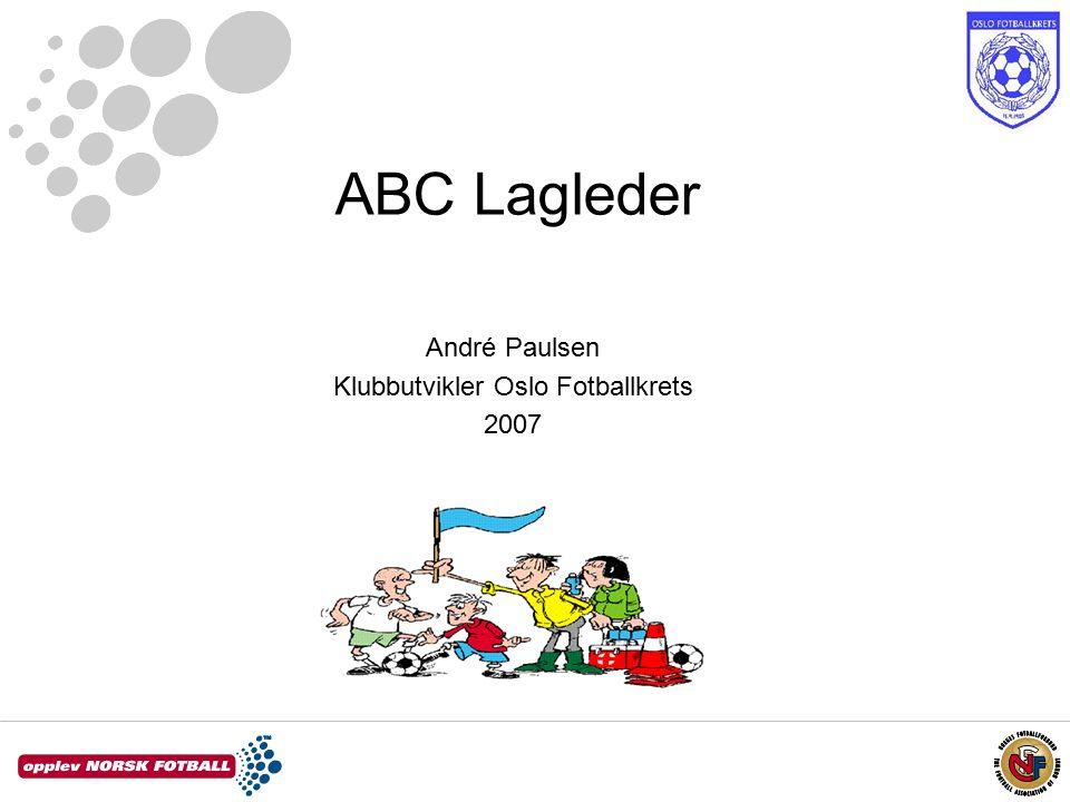 ABC Lagleder André Paulsen Klubbutvikler Oslo Fotballkrets 2007
