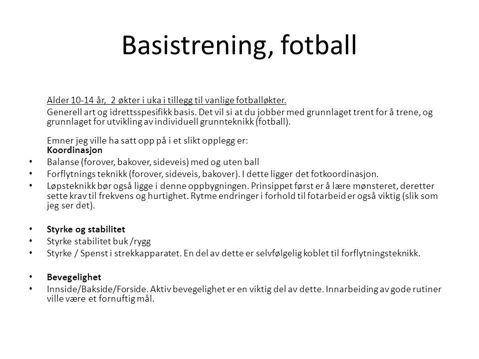 Basistrening, fotball Alder 10-14 år, 2 økter i uka i tillegg til vanlige fotballøkter.