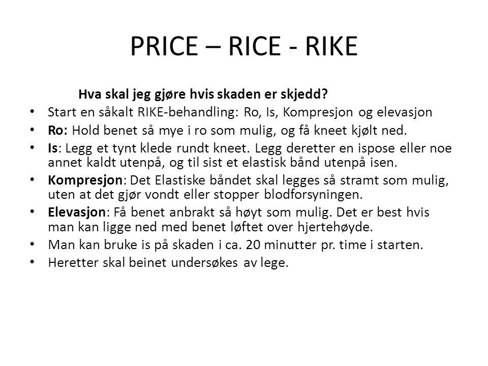 PRICE – RICE - RIKE Hva skal jeg gjøre hvis skaden er skjedd.