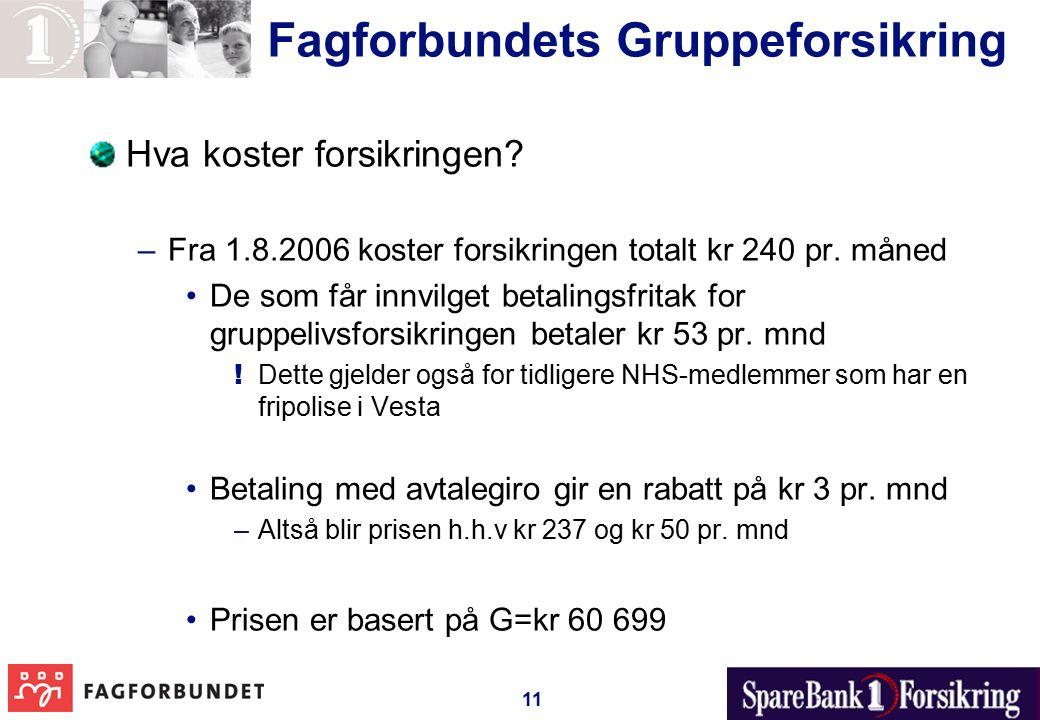 11 Fagforbundets Gruppeforsikring Hva koster forsikringen.