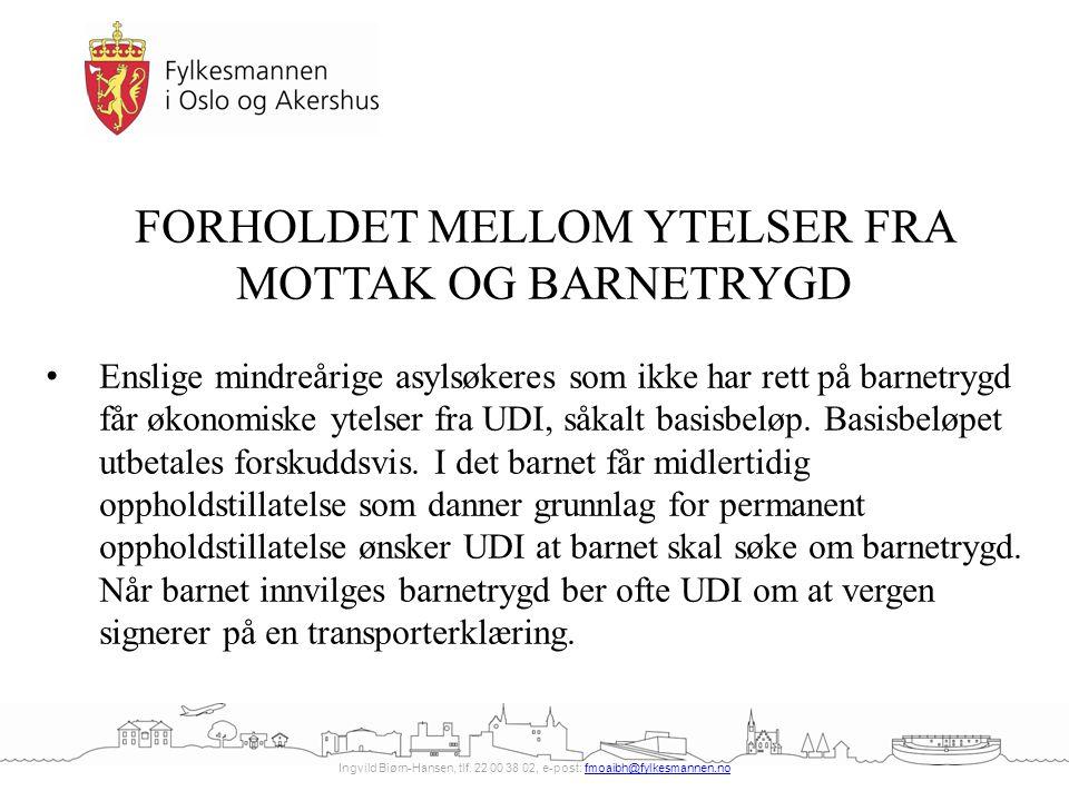 Ingvild Biørn-Hansen, tlf. 22 00 38 02, e-post: fmoaibh@fylkesmannen.nofmoaibh@fylkesmannen.no FORHOLDET MELLOM YTELSER FRA MOTTAK OG BARNETRYGD Ensli