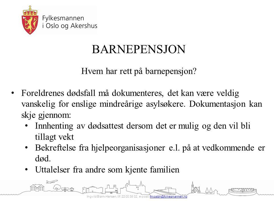 Ingvild Biørn-Hansen, tlf. 22 00 38 02, e-post: fmoaibh@fylkesmannen.nofmoaibh@fylkesmannen.no BARNEPENSJON Hvem har rett på barnepensjon? Foreldrenes