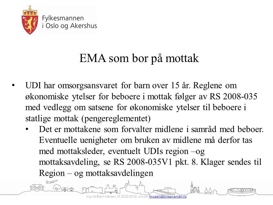 Ingvild Biørn-Hansen, tlf. 22 00 38 02, e-post: fmoaibh@fylkesmannen.nofmoaibh@fylkesmannen.no EMA som bor på mottak UDI har omsorgsansvaret for barn