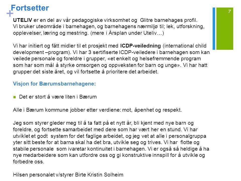 + Bærumsbarnehagen Barnehagemelding 2015-2025Barnehagemelding 2015-2025 skal bidra til at det blir et likeverdige og enhetlige barnehagetilbud i alle Bærums barnehager, for alle barn og foreldre.
