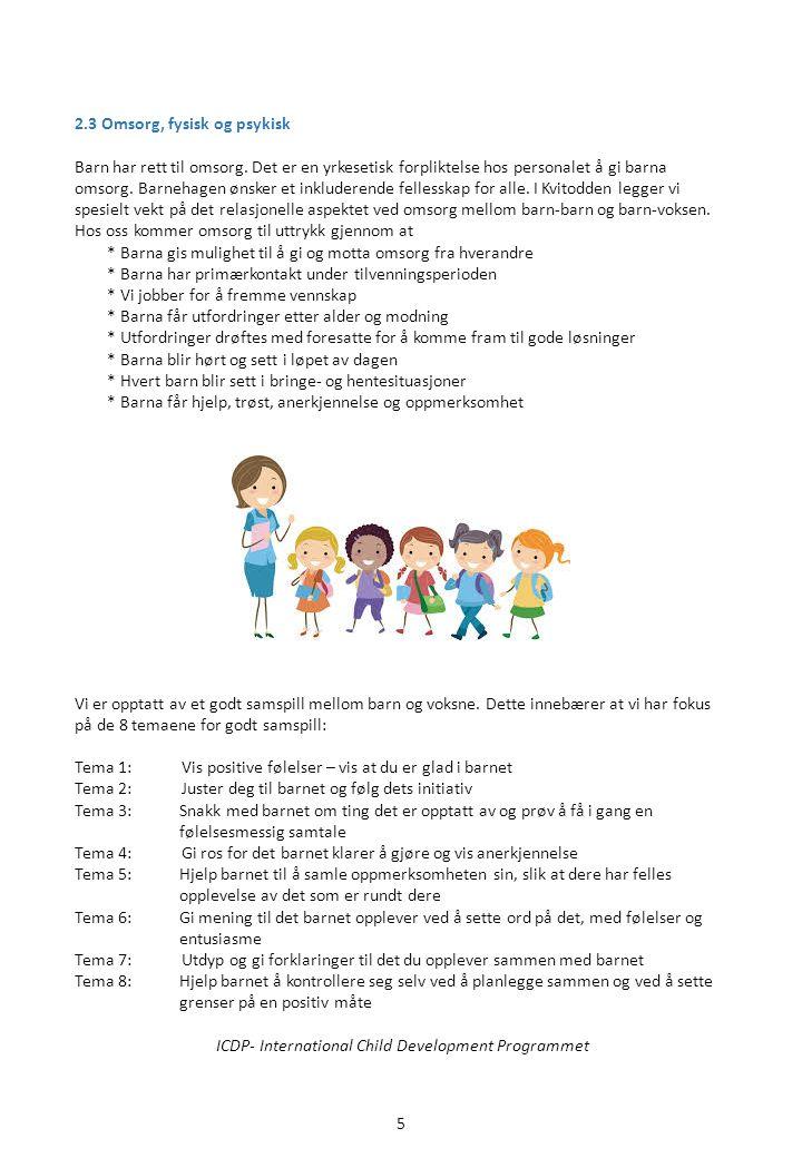 2.3 Omsorg, fysisk og psykisk Barn har rett til omsorg.