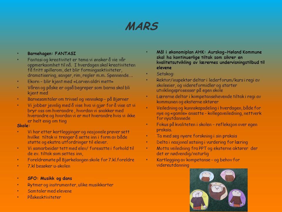 MARS Barnehagen: FANTASI Fantasi og kreativitet er tema vi ønsker å vie vår oppmerksomhet til nå. I hverdagen skal kreativiteten få fritt spillerom, d