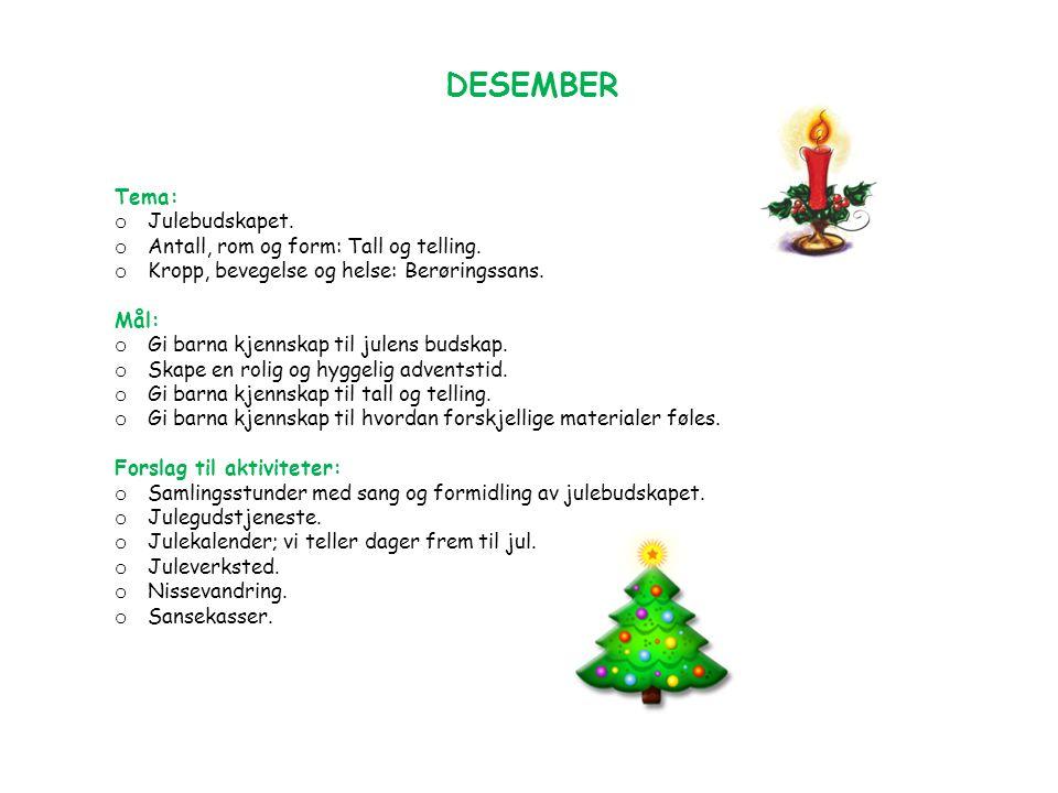 DESEMBER Tema: o Julebudskapet. o Antall, rom og form: Tall og telling.
