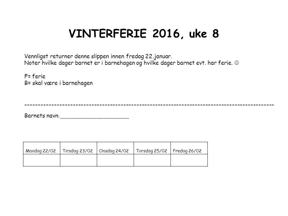 VINTERFERIE 2016, uke 8 Vennligst returner denne slippen innen fredag 22.januar.