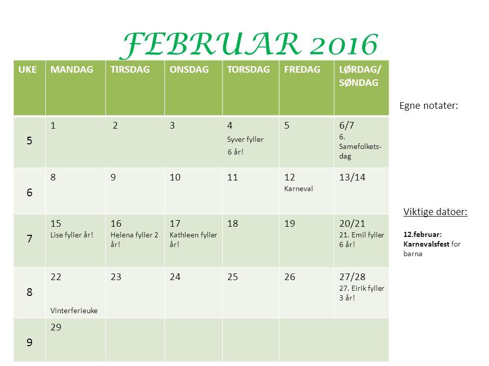 FEBRUAR 2016 UKEMANDAGTIRSDAGONSDAGTORSDAGFREDAGLØRDAG/ SØNDAG 5 1 2 3 4 Syver fyller 6 år.