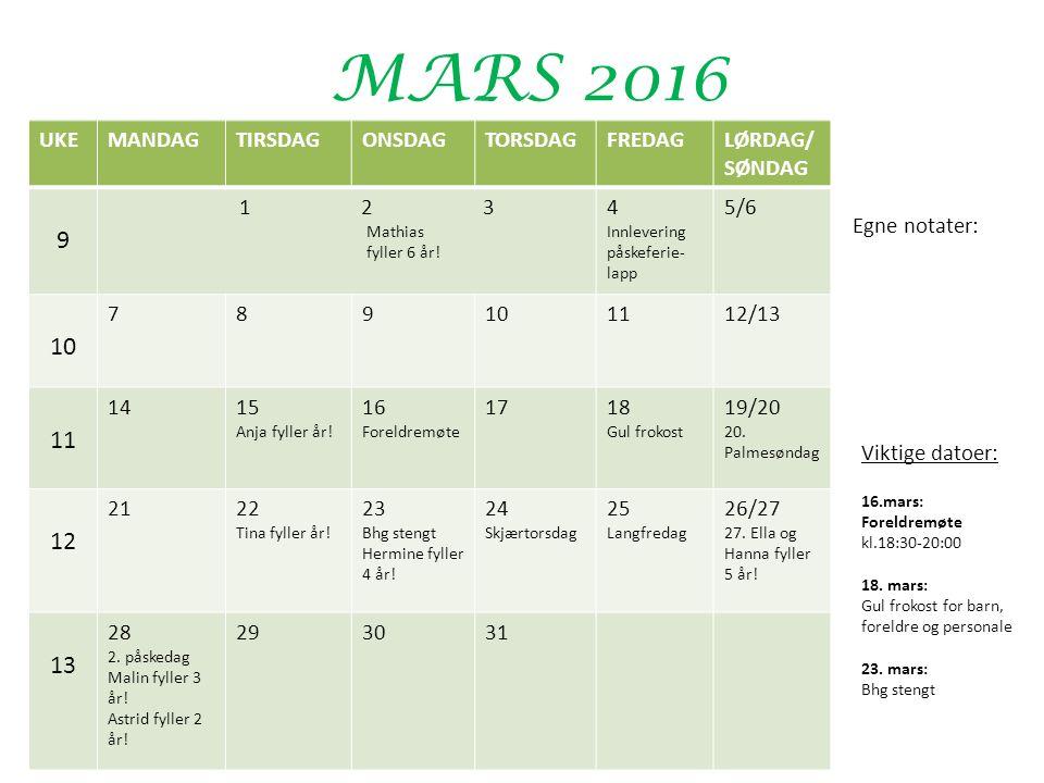 MARS 2016 UKEMANDAGTIRSDAGONSDAGTORSDAGFREDAGLØRDAG/ SØNDAG 9 1 2 3 Mathias fyller 6 år.