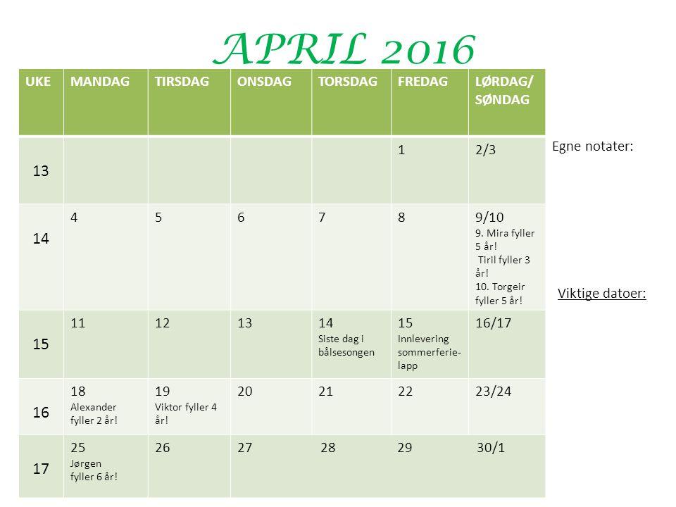 APRIL 2016 UKEMANDAGTIRSDAGONSDAGTORSDAGFREDAGLØRDAG/ SØNDAG 13 12/3 14 456789/10 9.