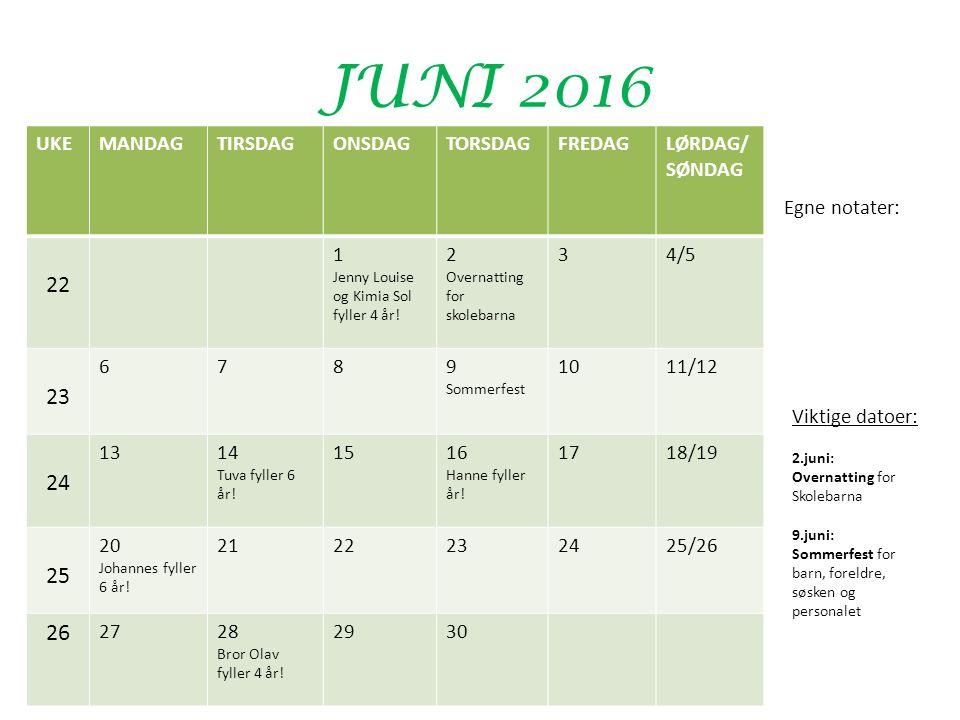JUNI 2016 UKEMANDAGTIRSDAGONSDAGTORSDAGFREDAGLØRDAG/ SØNDAG 22 1 Jenny Louise og Kimia Sol fyller 4 år.
