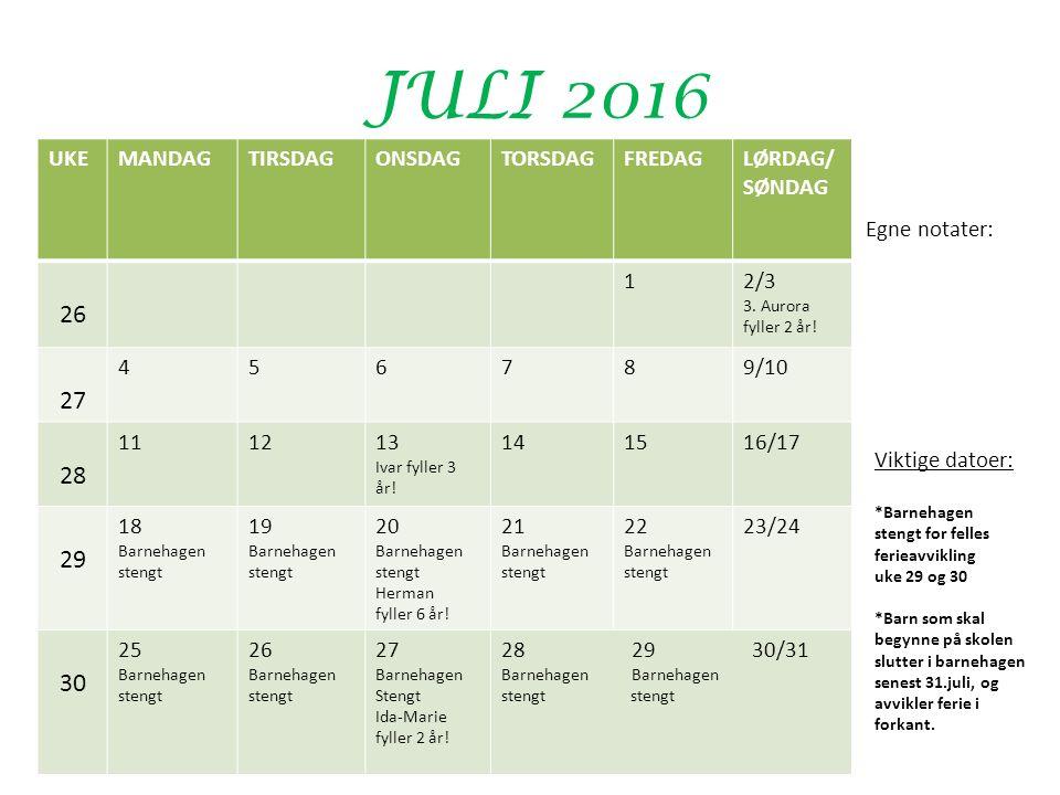 JULI 2016 UKEMANDAGTIRSDAGONSDAGTORSDAGFREDAGLØRDAG/ SØNDAG 26 12/3 3.
